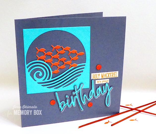 MemoryBoxBirthdayJottedScript-MemoryBoxFamilyOfFish-MemoryBoxRollingWaveCollage-MemoryBoxSquareBasics-MemoryBoxFishTalesClearStamps-JeanOkimoto-ImpressCardsAndCrafts-ImagineCrafts-MemoryBoxCards-FishCards-DiecutFishCards-DiecutBirthdayCards